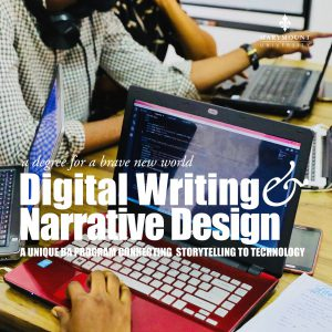Digital Writing and Narrative Design program advertisement showing three students gathered around laptops, working together. Tagline: A Unique BA Program Connecting Storytelling to Technology