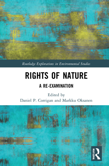 """Cover of """"Rights of Nature: A Re-examination,"""" co-edited by Marymount University professor Dr. Daniel Corrigan"""
